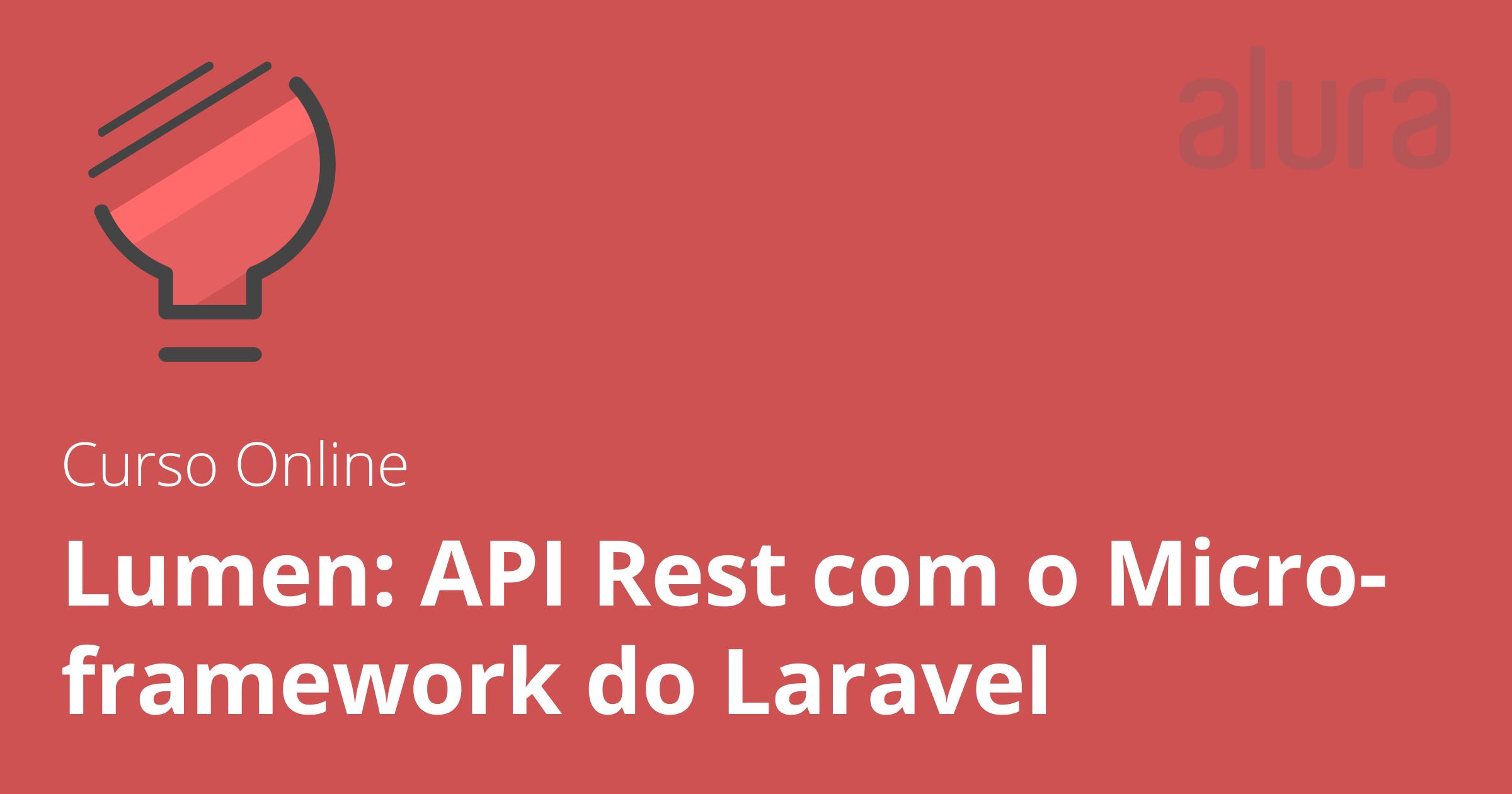 Curso de Lumen: API Rest com o Micro-framework do Laravel