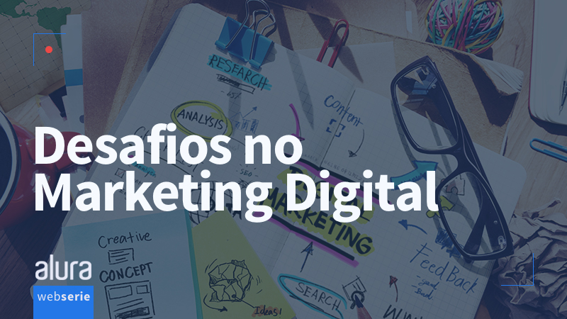 Banner da série: Desafios no Marketing Digital - em breve